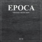 EPOCA VINTAGE Collection